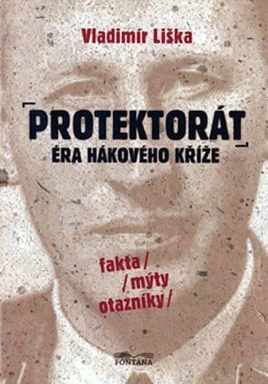 Protektorát - Éra hákového kříže - Liška Vladimír