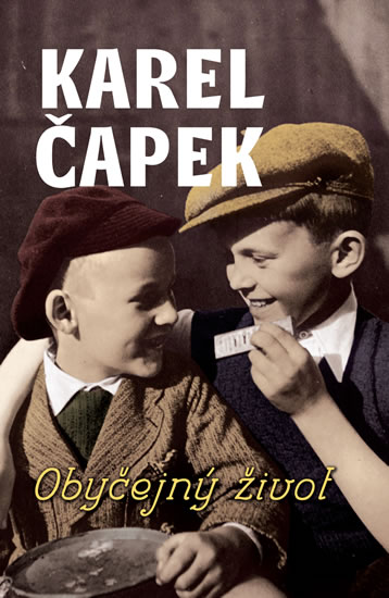 Obyčejný život - Čapek Karel