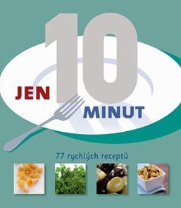 Jen 10 minut - 77 rychlých receptů