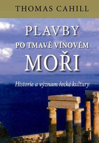 Plavby po tmavě vínovém moři - Historie a význam řecké kultury