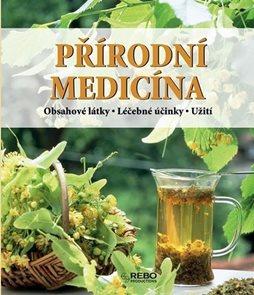 Přírodní medicína - Obsahové látky - Léčební účinky - Užití - 11. vydání