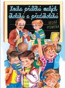 Kniha příběhů malých školáků a předškolá