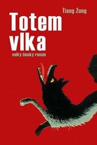 Totem vlka - velký čínský román