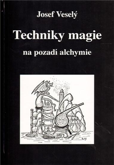 Techniky magie na pozadí alchymie - Veselý Josef
