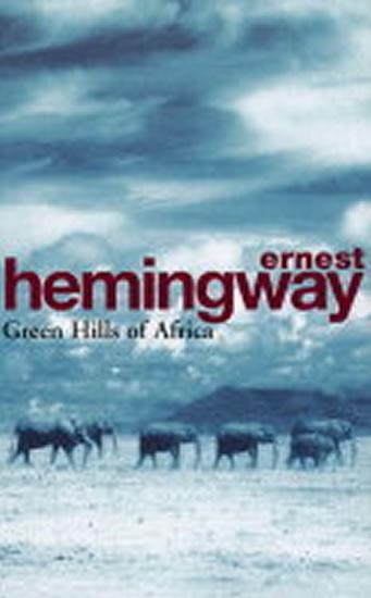 Green Hills of Africa - Hemingway Ernest