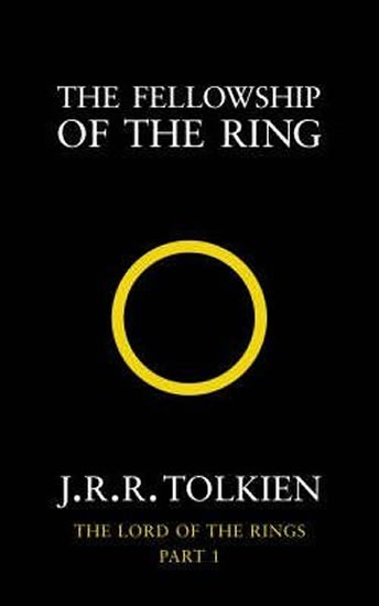 The Fellowship of the Ring : The Lord of the Rings, Part 1 - Tolkien J. R. R.