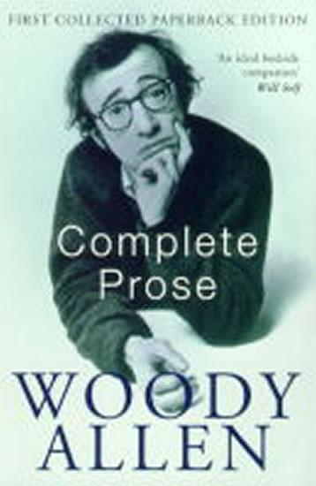 The Complete Prose: Woody Allen - Allen Woody