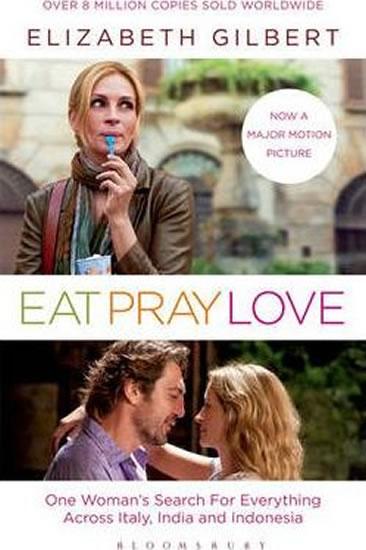 Eat, Pray, Love - Gilbert Elizabeth