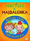 Matýsek a Majdalenka – báječné čtení pro nejmenší