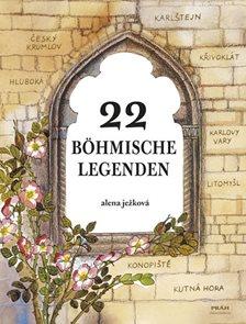 22 böhmische Legenden / 22 českých legend (německy)
