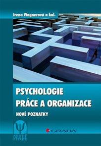 Psychologie práce a organizace - Nové poznatky