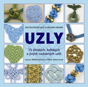 Uzly - 75 čínských, keltských a jiných ozdobných uzlů