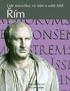 Řím -  Lidé starověku: co nám o sobě řekli