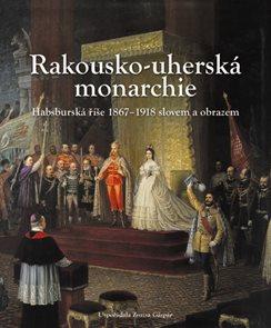 Rakousko-uherská monarchie 1867 – 1918