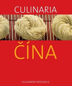 Culinaria Čína - Kulinární průvodce