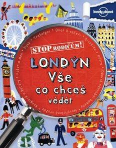 Stop rodičům! Londýn - vše, co chceš vědět