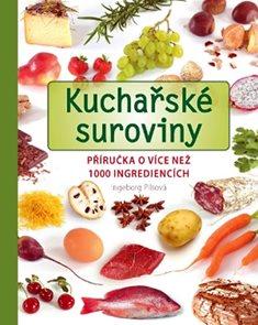 Kuchařské suroviny - Příručka o více než 1000 ingrediencích