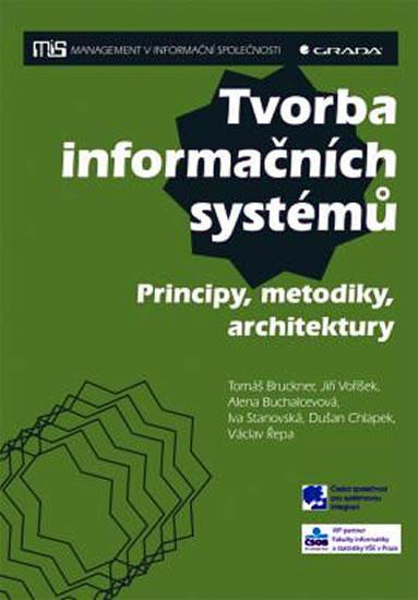 Tvorba informačních systémů - Principy, metodiky, architektury - Bruckner a kolektiv Tomáš