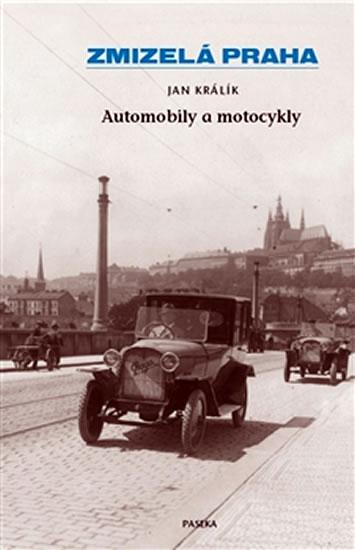 Zmizelá Praha - Automobily a motocykly - Králík Jan