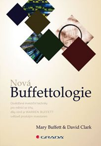 Nová Buffettologie - Osvědčené investiční techniky pro měnící se trhy, díky nimž se stal Warren Buff