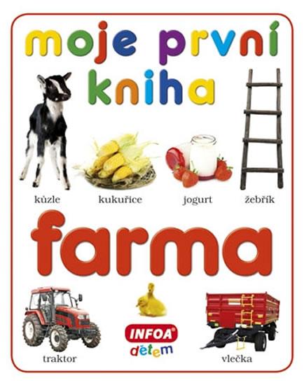 Moje první kniha - Farma - kolektiv autorů