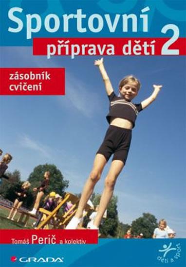 Sportovní příprava dětí 2 - zásobník cvičení - Perič Tomáš