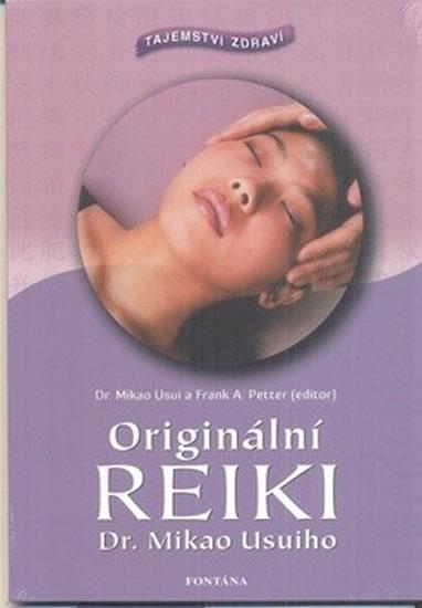 Originální reiki - Tajemství zdraví - Usuiho Mikao, Petter Frank A.,