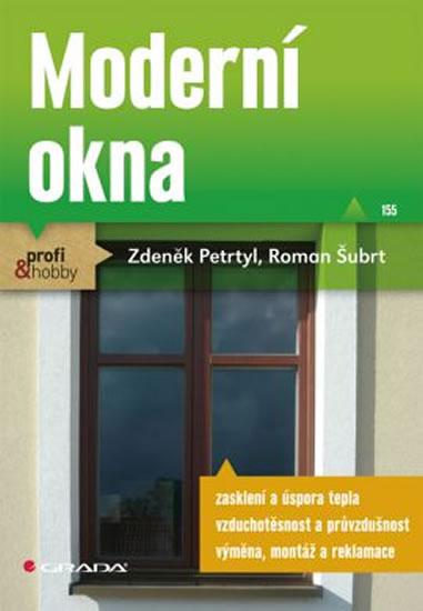 Moderní okna - Petrtyl Zdeněk, Šubrt Roman