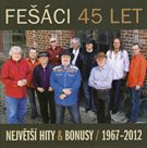 Fešáci - 45 let Největší hity a bonusy 1967 - 2012 2CD