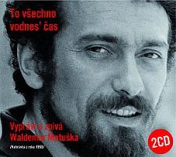 To všechno vodnes' čas - 2CD - Matuška Waldemar