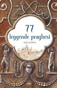 77 leggende praghesi / 77 pražských legend (italsky)