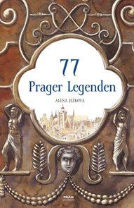 77 Prager Legenden / 77 pražských legend (německy)