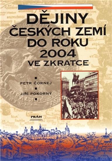 Dějiny českých zemí - Čornej Petr, Pokorný Jiří,