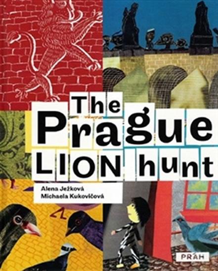 The Prague Lion Hunt / Prahou kráčí lev (anglicky) - Ježková Alena
