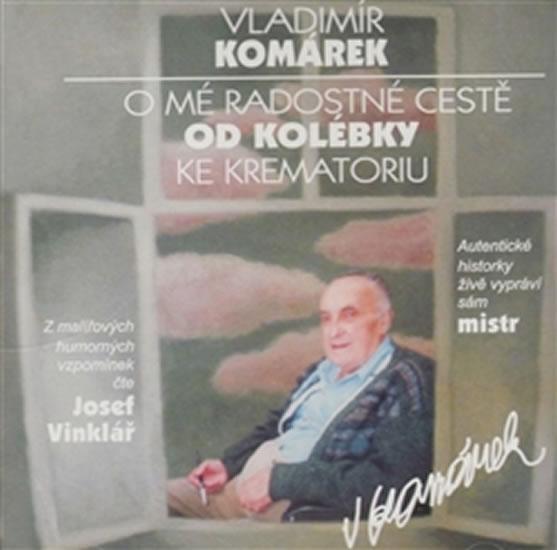 O mé radostné cestě od kolébky ke krematoriu - CD - Komárek Vladimír