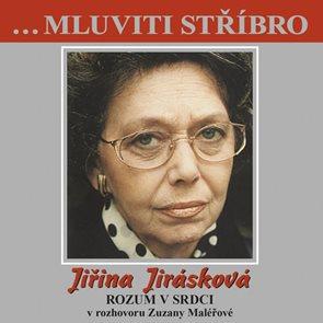 Jiřina Jirásková - Rozum v srdci v rozhovoru Zuzany Maléřové - CD