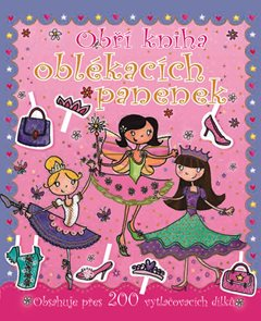 Obří kniha oblékacích panenek - Obsahuje přes 200 vytlačovacích dílků