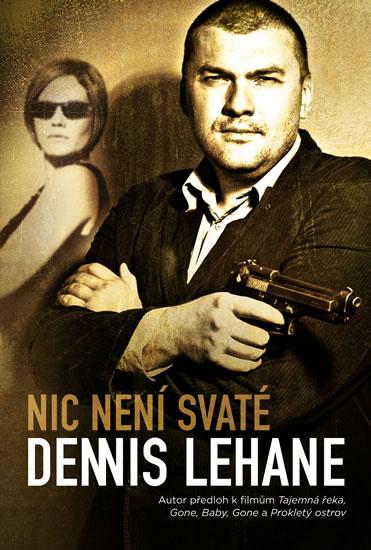 Nic není svaté - Patrick Kenzie & Angela Gennarová 3 - Lehane Dennis