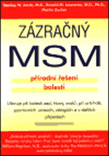 Zázračný MSM - přírodní řešení bolesti - Jacob a kolektiv Stanley W.