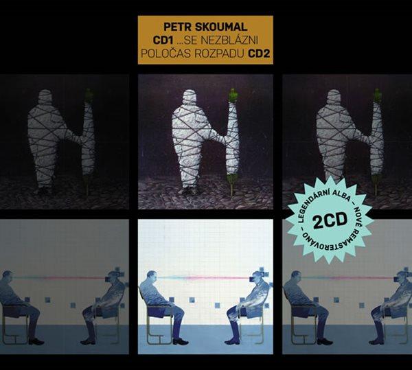 Skoumal Petr - ...se nezblázni & Poločas rozpadu 2CD - Skoumal Petr