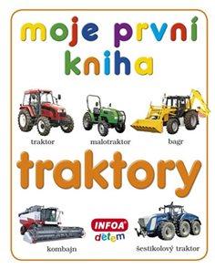 Moje první kniha - Traktory