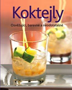 Koktejly - Osvěžující, barevné a neodolatelné