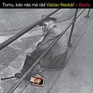 Neckář Václav + Bacily - Tomu, kdo nás má rád CD
