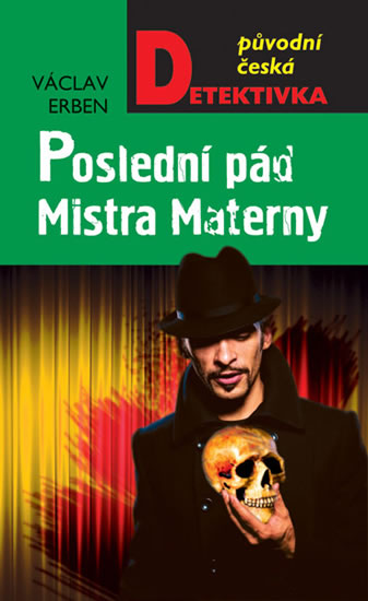 Poslední pád Mistra Materny - Erben Václav