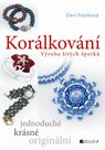Korálkování – výroba šitých šperků