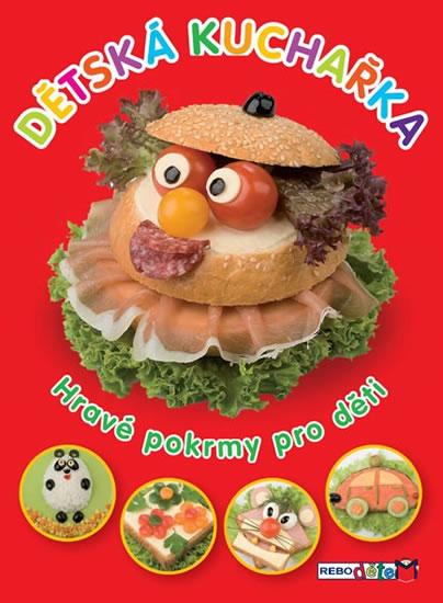 Dětská kuchařka - Hravé pokrmy pro děti - neuveden