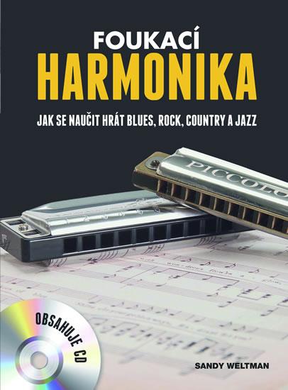 Foukací harmonika - Jak se naučit hrát blues, rock, country a jazz + CD - Weltman Sandy