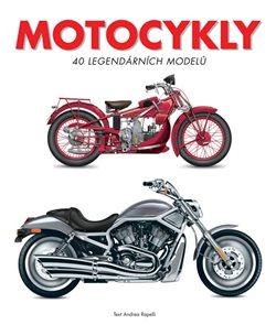 Motocykly - 40 legendárních modelů