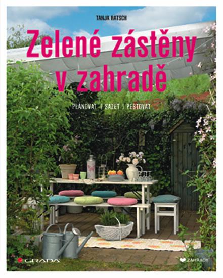 Zelené zástěny v zahradě - Plánovat, sázet, pěstovat - Ratsch Tanja
