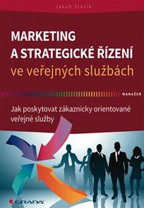 Marketing a strategické řízení ve veřejných službách - Jak poskytovat zákaznicky orientované veřejné